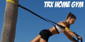 How to Train Trx Home Gym
