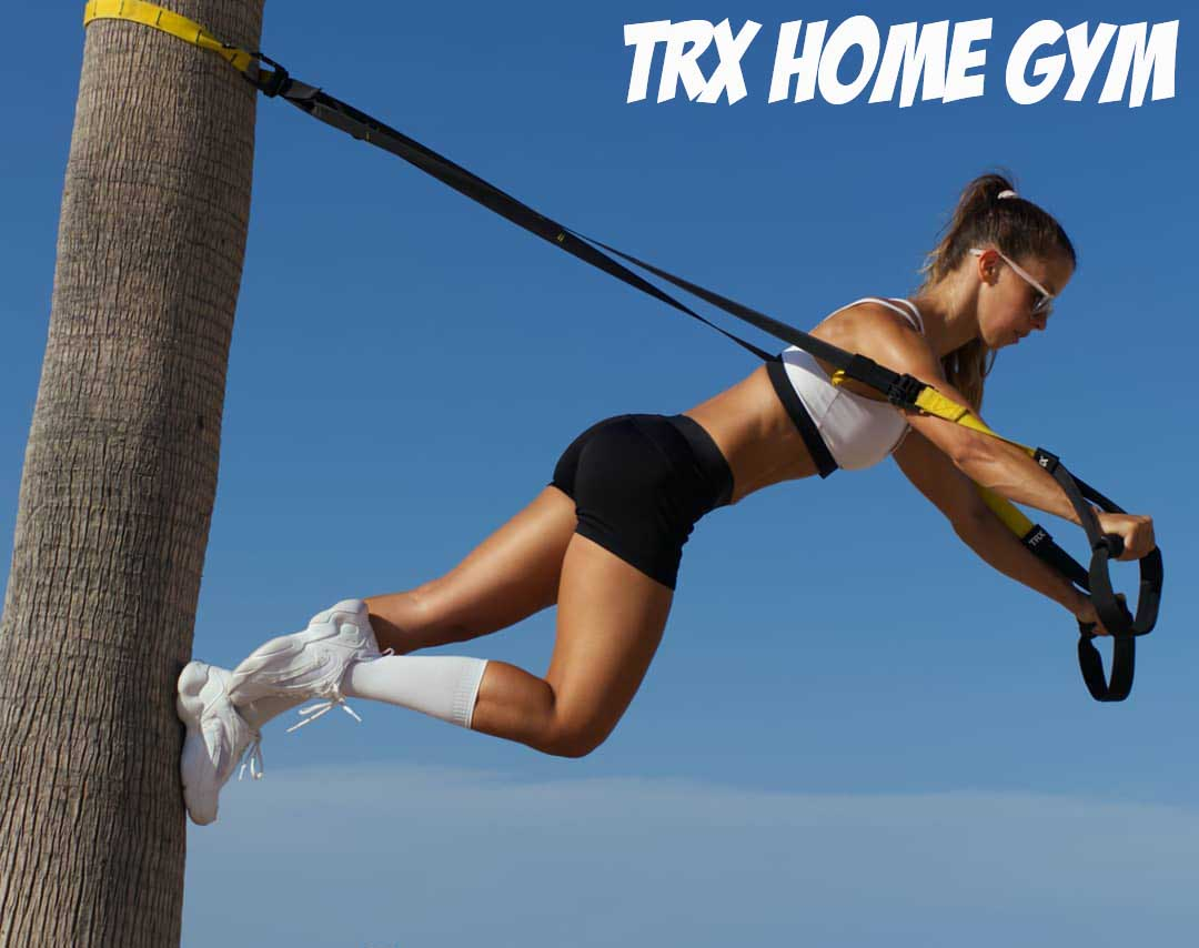 How to Train Trx Home Gym