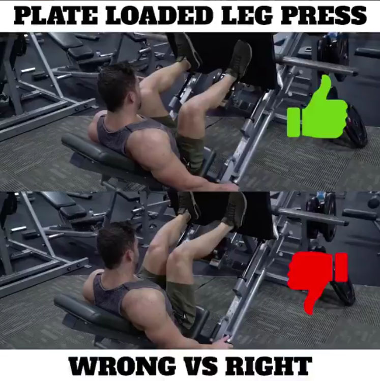 PLATE LOADED LEG PRESS WRONG VS RIGHT .